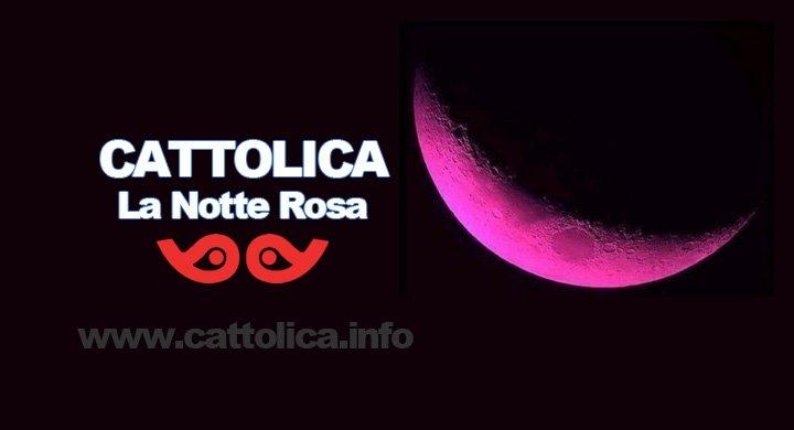 La Notte Rosa Cattolica