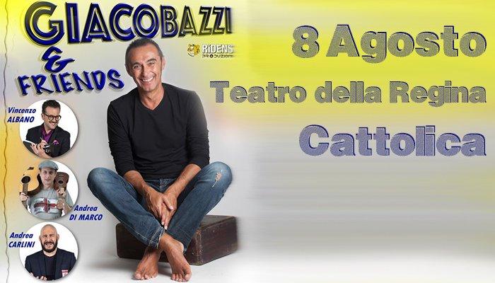 Giacobazzi and friends - 8 Agosto - Teatro della Regina