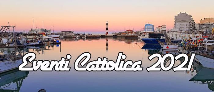 Eventi Cattolica 2021