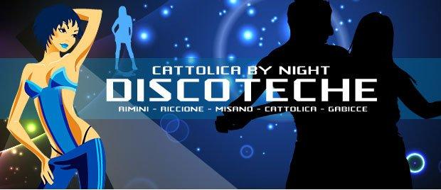 Cattolica By Night – Le Discoteche della Riviera